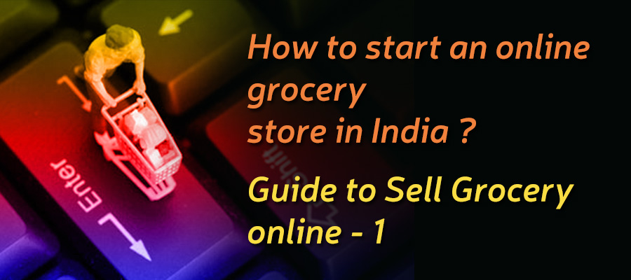 How to create an online store in India ?Guide to sell grocerry online 1