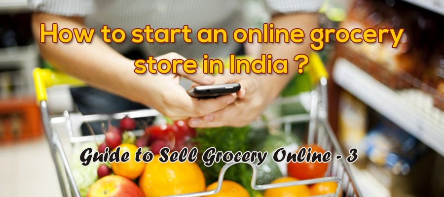 How to Start an Online Grocery Store in India? Guide to Sell Grocery Online – 3