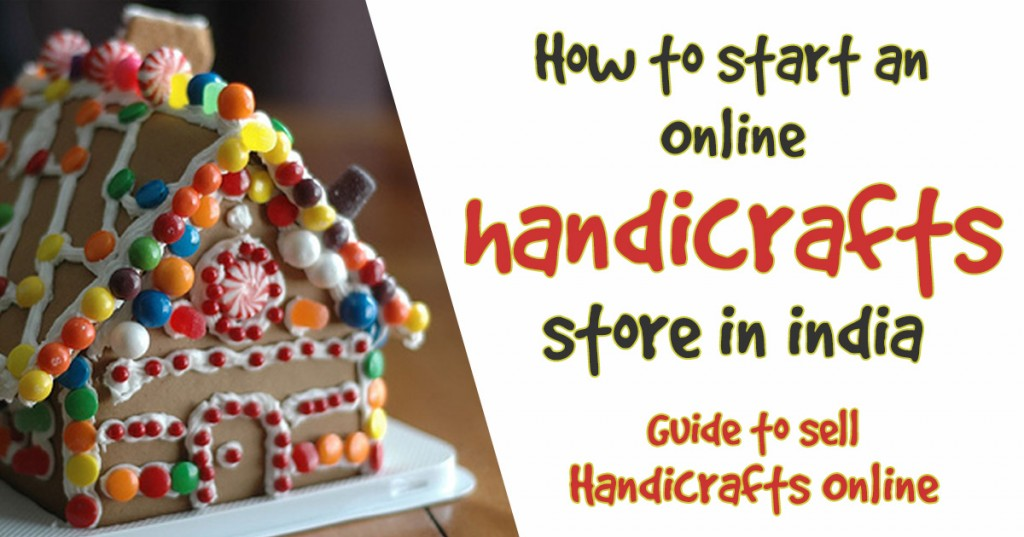 How To Start An Online Handicrafts Store In India Guide To Sell