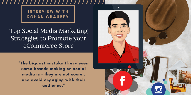 Top Social Media Marketing Strategies to Promote an eCommerce Brand – Rohan Chaubey
