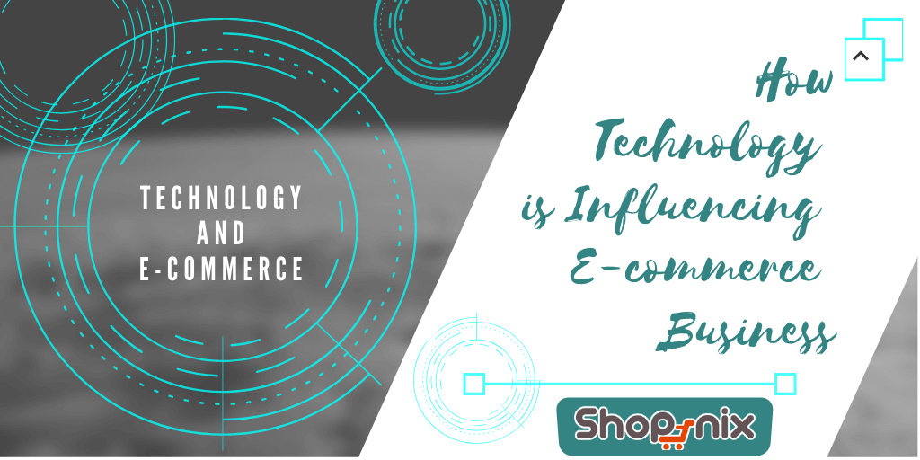 How Technology is Influencing Ecommerce Business