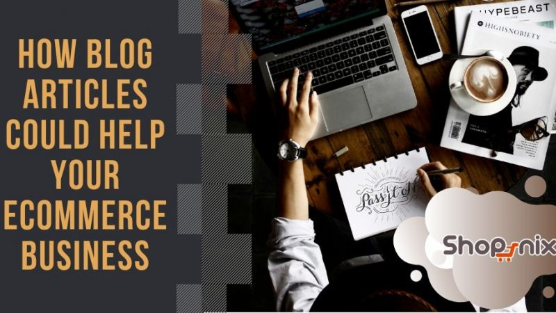 How Blog Articles Could Help My Ecommerce Business