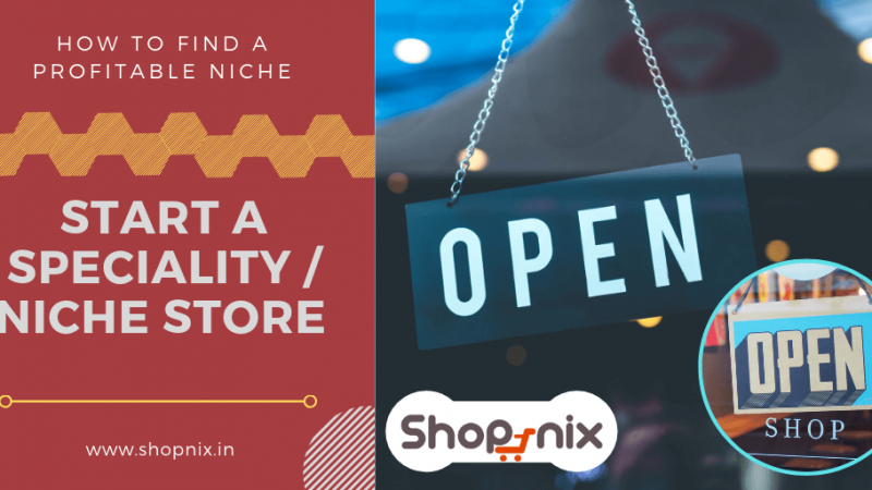How to Find a Profitable Niche – Whether An Online Speciality Store Is The Right Solution?