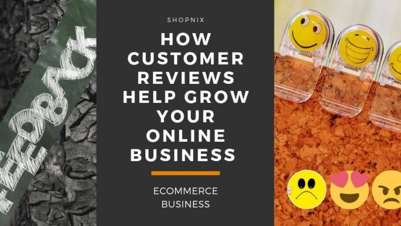 How Customer Reviews Help Grow my Online Business | Ecommerce Business